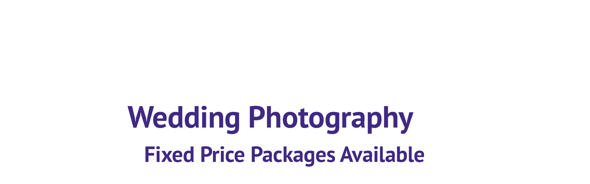 Wedding Photography Fixed Price Packages Available