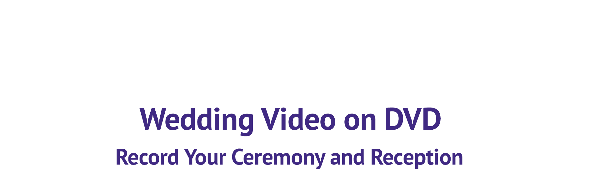 Wedding Video on DVD Record Your Ceremony and Reception